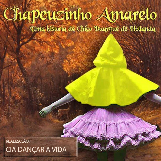 Chapeuzinho Amarelo - Petite Danse
