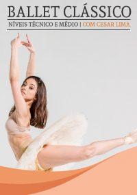 Ballet Clássico - Níveis Técnico e Médio com Cesar Lima